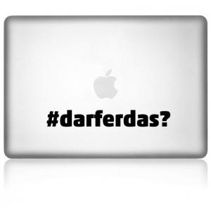 MacBook Aufkleber: #darferdas?